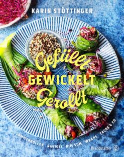 Kochbuch von Karin Stöttinger: Gefüllt – Gewickelt – Gerollt
