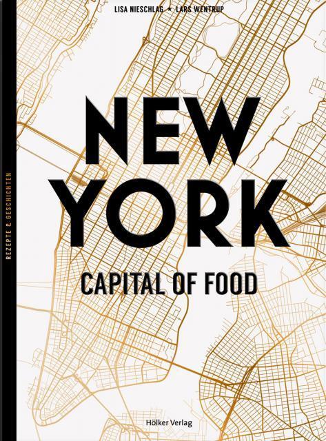 Kochbuch von Lisa Nieschlag & Lars Wentrup: New York – Capital of Food