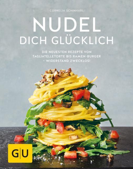 Kochbuch von Cornelia Schinharl: Nudel dich glücklich