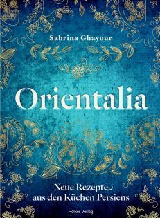 Kochbuch von Sabrina Ghayour: Orientalia