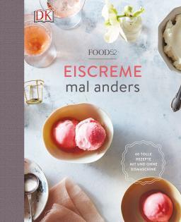Eisbuch von Amanda Hesser & Merrill Stubbs: Food52 – Eiscreme mal anders