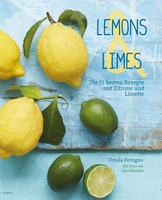 Kochbuch von Ursula Ferrigno: Lemons & Limes