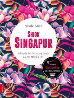 Kochbuch von Nicole Stich: Shiok Singapur