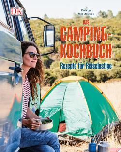 Kochbuch von Viola Lex & Nico Stanitzok: Das Camping-Kochbuch