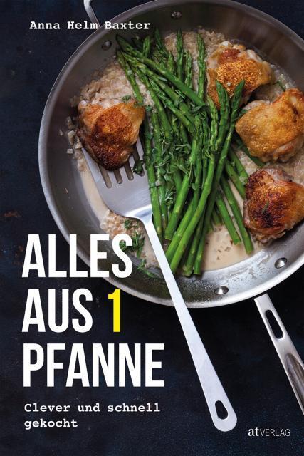 Kochbuch von Anna Helm Baxter: Alles aus 1 Pfanne