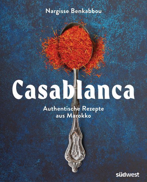 Kochbuch von Nargisse Benkabbou: Casablanca