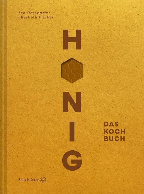 Kochbuch von Eva Derndorfer & Elisabeth Fischer: Honig