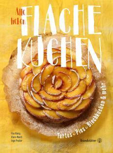 Backbuch von Ilse König, Clara Monti, Inge Prader: Alle lieben flache Kuchen