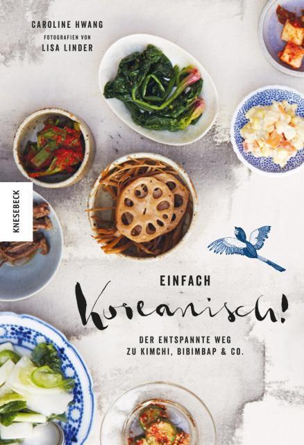 Kochbuch von Caroline Hwang: Einfach koreanisch