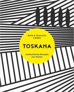 Kochbuch von Katie & Giancarlo Caldesi: Toskana