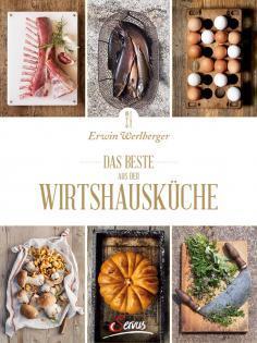 Kochbuch von Erwin Werlberger: Das Beste aus der Wirtshausküche