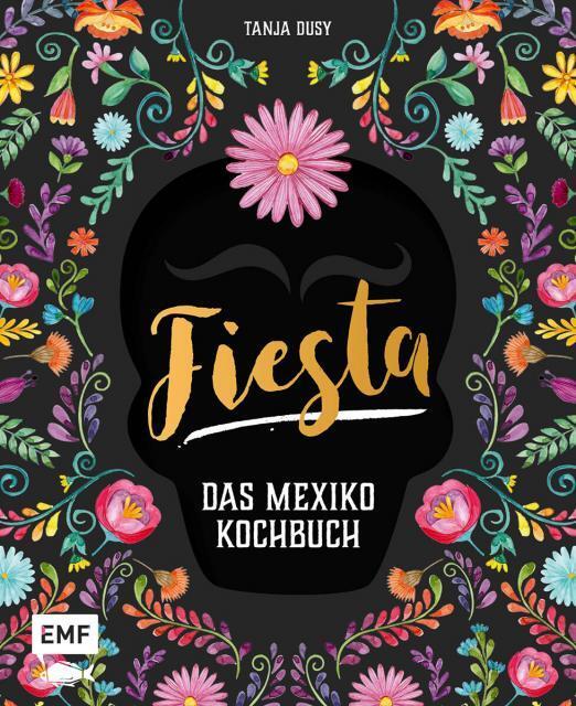 Kochbuch von Tanja Dusy: Fiesta – Das Mexiko-Kochbuch