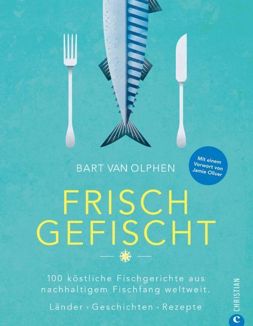 Kochbuch von Bart van Olphen: Frisch gefischt