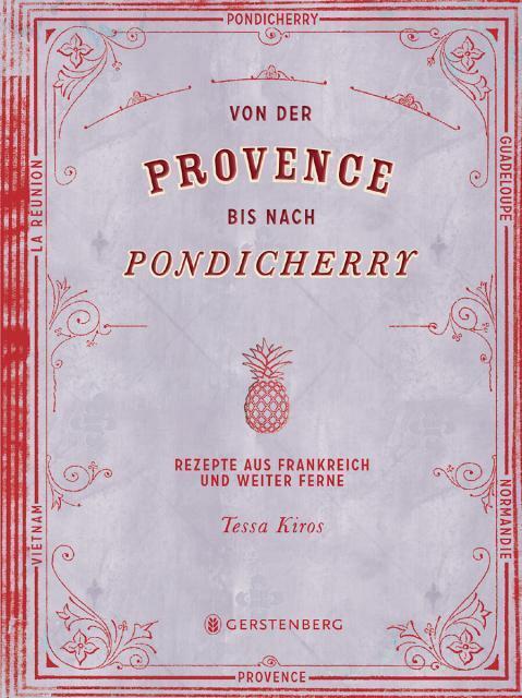 Kochbuch von Tessa Kiros: Von der Provence bis nach Pondicherry