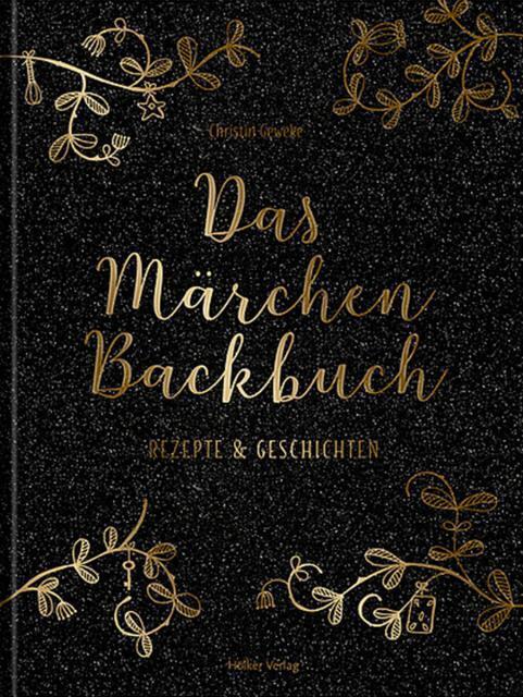 Backbuch von Christin Geweke: Das Märchen-Backbuch