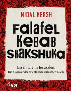 Kochbuch von Nidal Kersh: Falafel, Kebab, Shakshuka