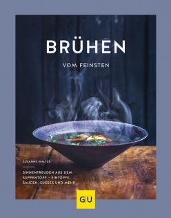 Kochbuch von Susanne Walter: Brühen vom Feinsten