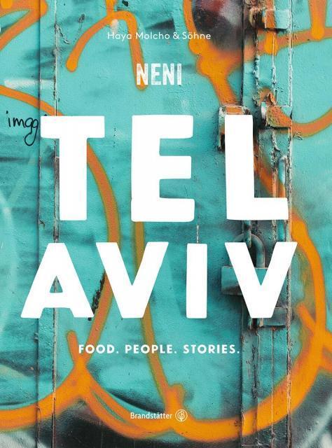 Kochbuch von Haya Molcho & Söhne / Neni: Tel Aviv