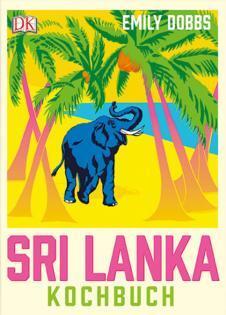 Kochbuch von Emily Dobbs: Sri Lanka Kochbuch
