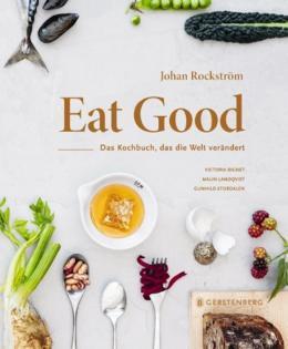 Kochbuch von Johan Rockström & Victoria Bignet: Eat Good