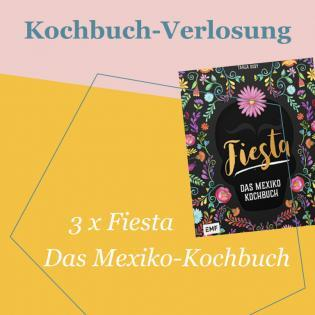 Kochbuch-Verlosung: 3 x Fiesta – Das Mexiko-Kochbuch
