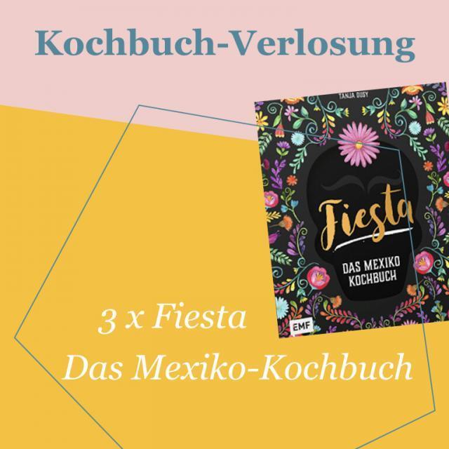 Kochbuch-Verlosung im Juni: 3 x Fiesta – Das Mexiko-Kochbuch