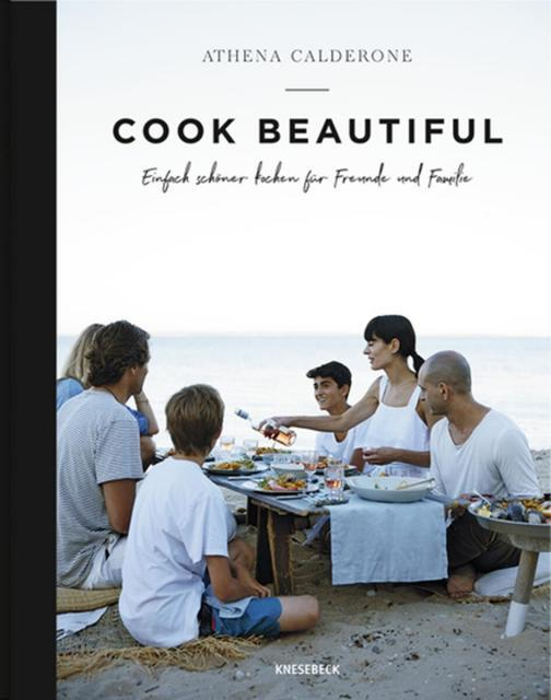 Kochbuch von Athena Calderone: Cook Beautiful