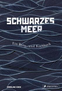Kochbuch von Caroline Eden: Schwarzes Meer