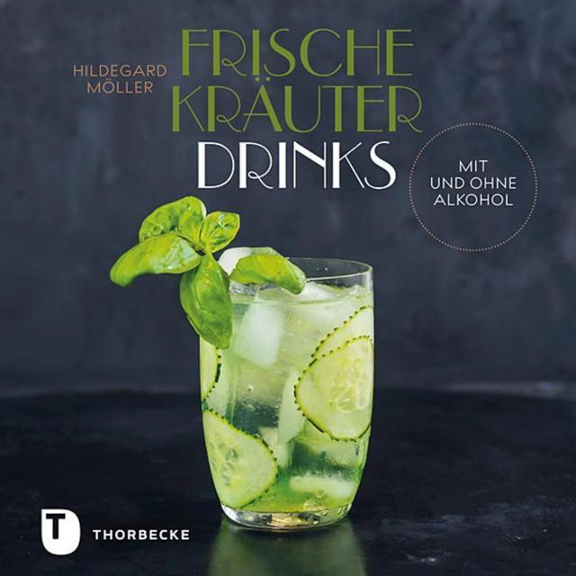 Getränkebuch von Hildegard Möller: Frische Kräuterdrinks