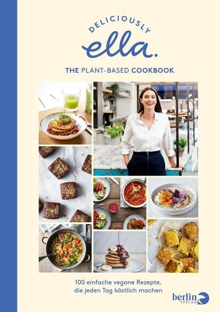 Kochbuch von Ella Mills: Deliciously Ella – The Plant-Based Cookbook