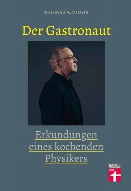Kochbuch von Thomas Vilgis: Der Gastronaut