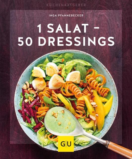 Kochbuch von Inga Pfannebecker: 1 Salat - 50 Dressings