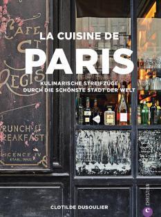 Kochbuch von Clotilde Dusoulier: La Cuisine de Paris