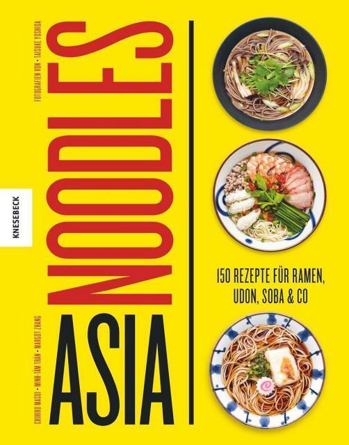 Kochbuch von Chihiro Masui, Minh-Tâm Trân & Margot Zhang: Asia Noodles