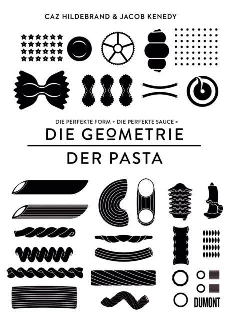 Kochbuch von Caz Hildebrand & Jacob Kenedy: Die Geometrie der Pasta