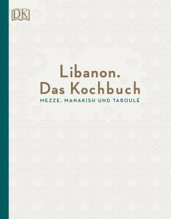 Kochbuch von Liza & Ziad Asseily: Libanon – Das Kochbuch