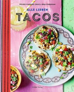 Kochbuch von Felipe Fuentes Cruz & Ben Fordham: Alle lieben Tacos