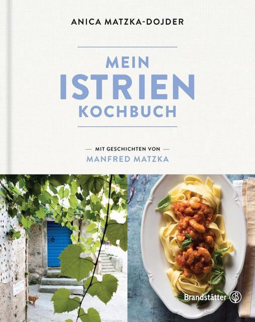 Kochbuch von Anica Matzka-Dojder: Mein Istrien-Kochbuch
