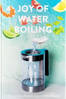 Kochbuch von Thomas Götz von Aust: The Joy of Waterboiling