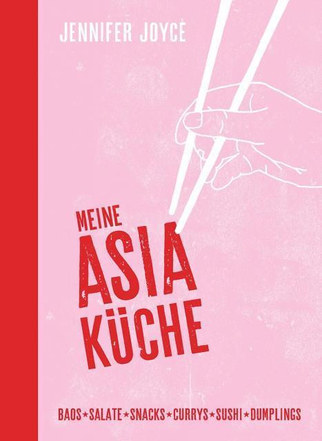Kochbuch von Jennifer Joyce: Meine Asia-Küche