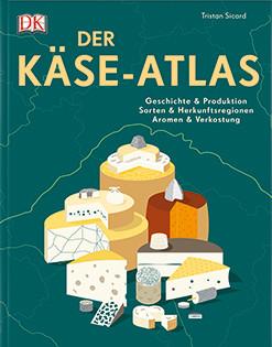 Grundlagenwerk von Tristan Sicard: Der Käse-Atlas