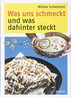 Grundlagenwerk von Nikola Schwarzer: Was uns schmeckt und was dahinter steckt