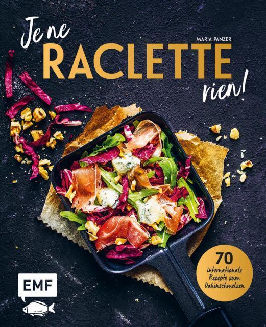Kochbuch von Maria Panzer: Je ne Raclette rien!