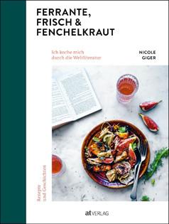 Kochbuch von Nicole Giger: Ferrante, Frisch & Fenchelkraut