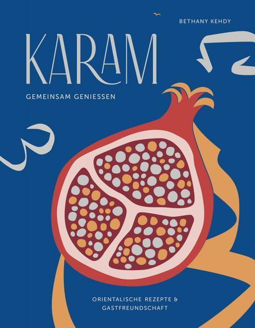 Kochbuch von Bethany Kehdy: Karam