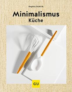 Kochbuch von Sophia Schillik: Minimalismus-Küche