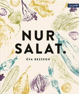 Kochbuch von Éva Bezzegh: Nur Salat