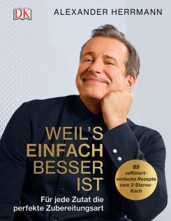 Kochbuch von Alexander Herrmann: Weil's einfach besser ist