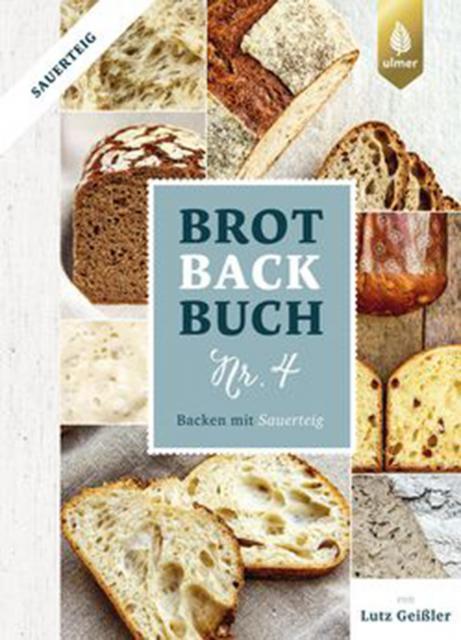 Backbuch von Lutz Geißler: Brotbackbuch Nr. 4