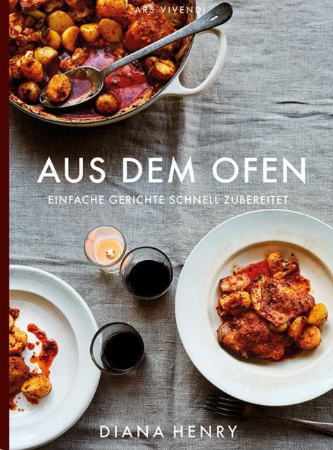 Kochbuch von Diana Henry: Aus dem Ofen